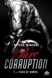 Pepper Winters - Pure corruption Tome 1 : Vice et vertu.