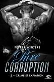 Pepper Winters - Pure corruption Tome 2 : Crime et expiation.