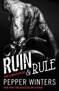 Pepper Winters - Ruin & Rule.