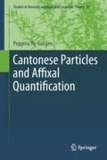 Peppina Po-lun Lee - Cantonese Particles and Affixal Quantification.