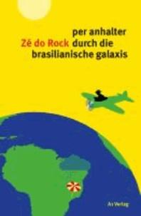 per anhalter Zé do Rock durch die brasilianische galaxis.