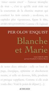 Per-Olov Enquist - Blanche et Marie.