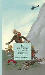 Per Olov Enquist - La Montagne aux trois grottes.