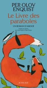 Per Olov Enquist - Le livre des paraboles - Un roman d'amour.