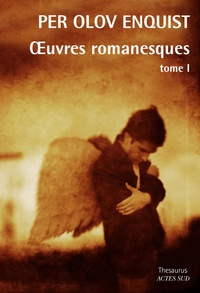 Per Olov Enquist - Oeuvres romanesques - Tome 1.