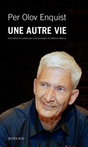 Per Olov Enquist - Une autre vie.
