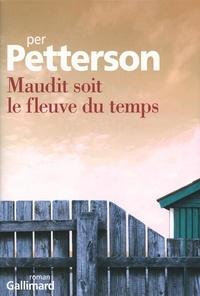 Per Petterson - Maudit soit le fleuve du temps.