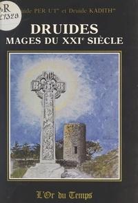 Per U'I et  Kadith - Druides, mages du XXIe siècle.