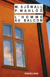 Per Wahlöö et Maj Sjöwall - L'homme au balcon - Le roman d'un crime.