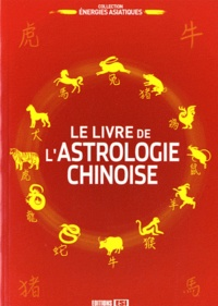 Le livre de l'astrologie chinoise -  Perceval |