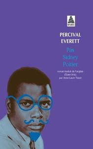 Percival Everett - Pas Sidney Poitier.