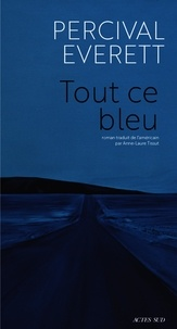 Téléchargez gratuitement l'annuaire téléphonique pc Tout ce bleu 9782330130848  (Litterature Francaise)