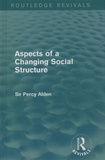 Percy Alden - Aspects of a Changing Social Structure.