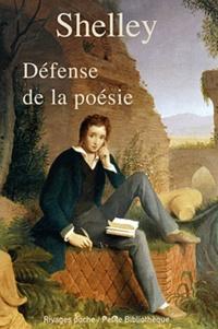 Percy Bysshe Shelley - Défense de la poésie.