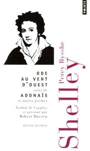 Percy Bysshe Shelley - Ode au vent d'ouest - Adonaïs et autres poèmes.