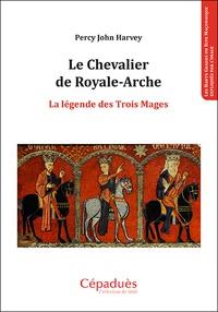 Le chevalier de Royale-Arche - La légende des trois mages.pdf