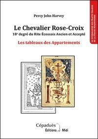 Percy John Harvey - Le Chevalier Rose-Croix - 18e degré du Rite Ecossais Ancien et Accepté - Les tableaux des Appartements.