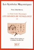 Percy John Harvey - Les gradés de vengeance - Tome 2, L'Illustre Elu des Quinze et le Sublime Chevalier Elu.
