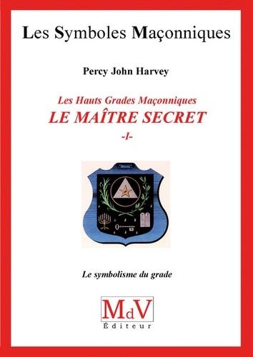 Les Hauts Grades Maçonniques - Percy John Harvey - 9782355992506 - 6,49 €