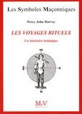 Percy John Harvey - Les voyages rituels - Un itinéraire initiatique.