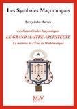 Percy John Harvey et John Percy Harvey - N.72 Le grand maître architecte, la maîtrise de l'étui de mathématiques.