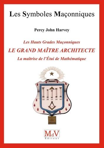 N.72 Le grand maître architecte, la maîtrise de l'étui de mathématiques - Format ePub - 9782355992735 - 6,49 €