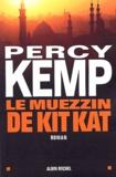 Percy Kemp - Le Muezzin de Kit Kat.