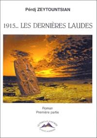 Perdj Zeytountsian - 1915, Les Dernières Laudes Tome 1 : .
