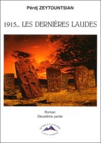 Perdj Zeytountsian - 1915, Les Dernières Laudes Tome 2 : .