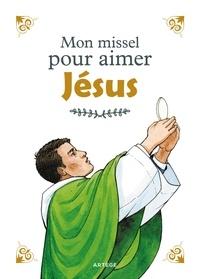 Père Aldric de Bizemont et Anne de Braux - Mon missel pour aimer Jésus.