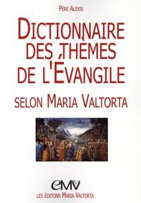 Meilleurs livres de vente téléchargement gratuit Dictionnaire des thèmes de l'Evangile selon Maria Valtorta in French PDB PDF 9782364636095