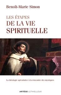 Père Benoît-Marie Simon - Les étapes de la vie spirituelle - La théologie spéculative à la rencontre des mystiques.