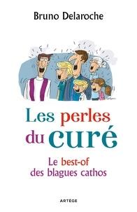 Père Bruno Delaroche - Les perles du curé - Le best-of des blagues cathos.