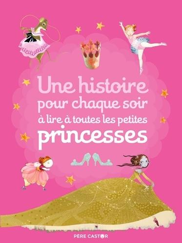 Père Castor - Une histoire pour chaque soir à lire à toutes les petites princesses.
