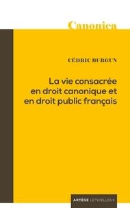 Père Cédric Burgun - La vie consacrée en droit canonique et en droit public français.