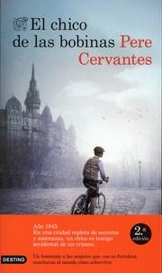 Pere Cervantes - El chico de las bobinas.