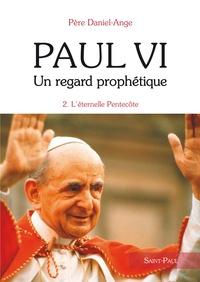 Paul VI Un regard prophétique - Tome 2, LEternelle Pentecôte.pdf