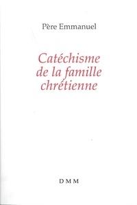 Catéchisme de la famille chrétienne -  Père Emmanuel   Showmesound.org