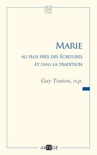 Père Guy Touton - Marie au plus près des Écritures et dans la tradition.