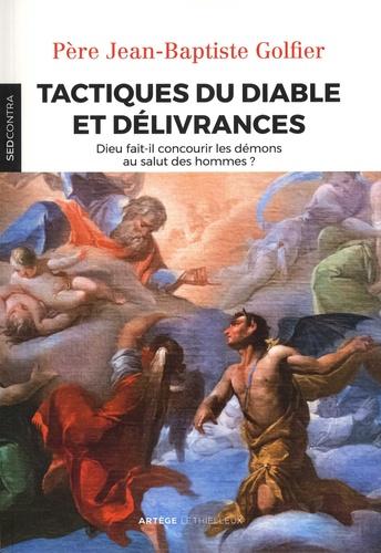 Tactiques du diable et délivrances. Dieu fait-il concourir les démons au salut des hommes ?