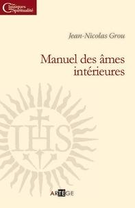 Téléchargement gratuit de livres électroniques sur Internet Manuel des âmes intérieures  9782360406098 in French par Père Jean-Nicolas Grou