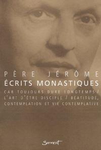 Ecrits monastiques. Car toujours dure longtemps béatitude, contemplation et vie contemplative lart dêtre disciple.pdf