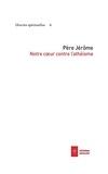 Père Jérôme - Notre coeur contre l'athéisme.