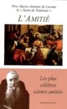Père Marie-Antoine de Lavaur - L'amitié.