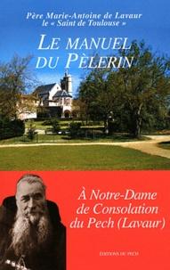 Père Marie-Antoine de Lavaur - Le manuel du Pèlerin - A Notre-Dame de consolation au Pech (Lavaur).