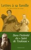 """Père Marie-Antoine de Lavaur - Lettres à sa famille - Dans l'intimité du """"Saint de Toulouse""""."""