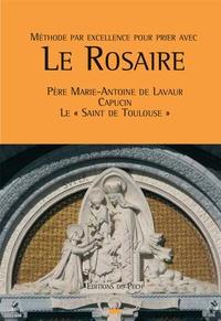 Père Marie-Antoine de Lavaur - Méthode par excellence pour prier avec le Rosaire.