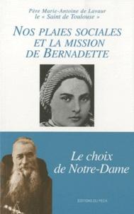 Père Marie-Antoine de Lavaur - Nos plaies sociales et la mission de Bernadette.