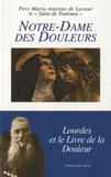 Père Marie-Antoine de Lavaur - Notre-Dame des Douleurs - Lourdes et le livre de la douleur.