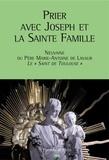 Père Marie-Antoine de Lavaur - Prier avec Joseph et la Sainte Famille.